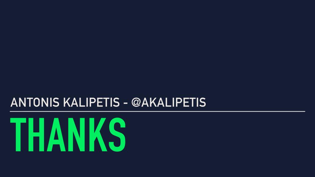 THANKS ANTONIS KALIPETIS - @AKALIPETIS