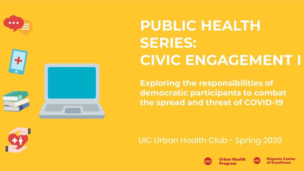UIC Urban Health Club - Spring 2020 PUBLIC HEAL...