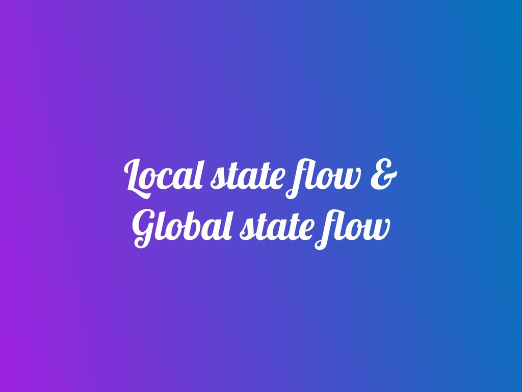 Local state flow & Global state flow
