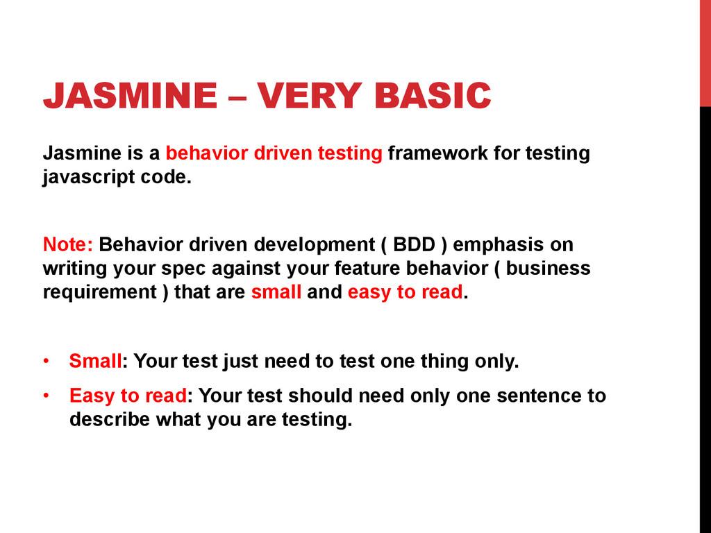 JASMINE – VERY BASIC Jasmine is a behavior driv...