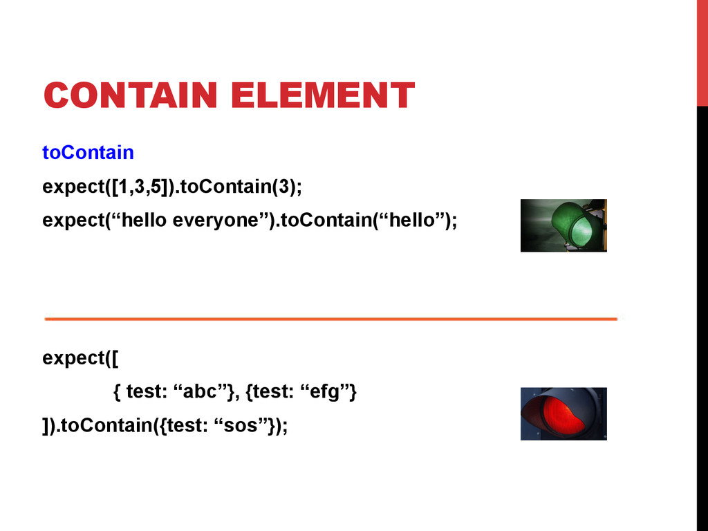 CONTAIN ELEMENT toContain expect([1,3,5]).toCon...