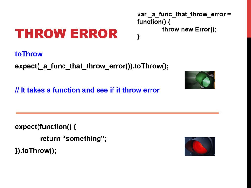 THROW ERROR toThrow expect(_a_func_that_throw_e...