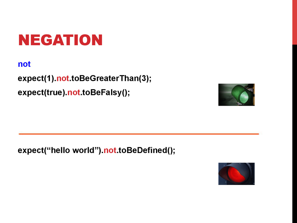 NEGATION not expect(1).not.toBeGreaterThan(3); ...