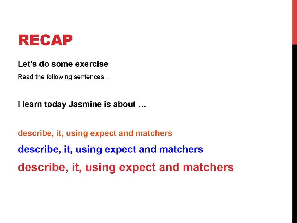 RECAP Let's do some exercise Read the following...