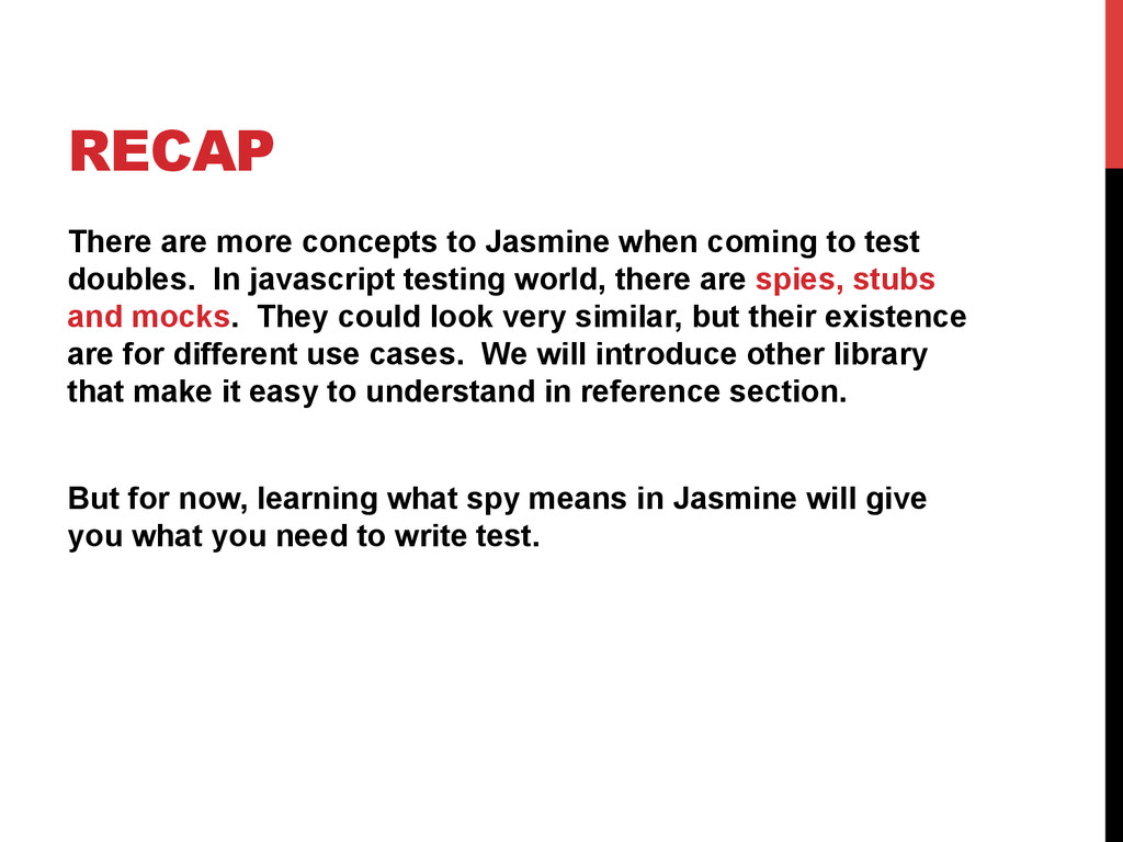 RECAP There are more concepts to Jasmine when c...