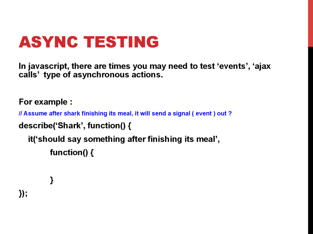ASYNC TESTING In javascript, there are times yo...