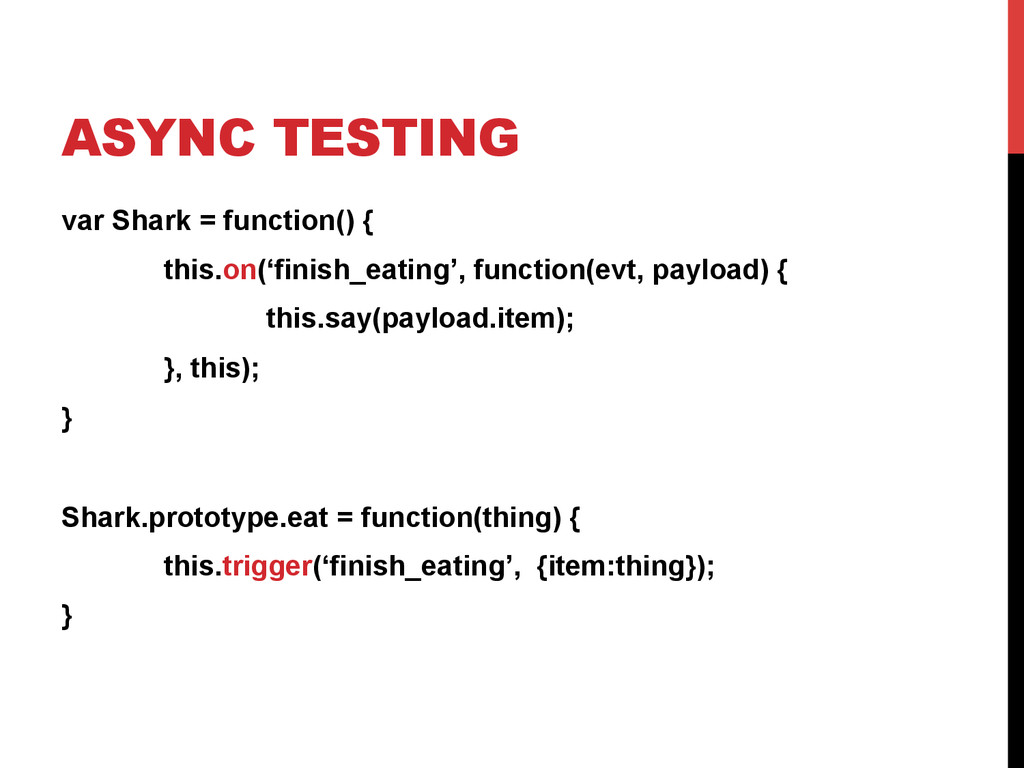 ASYNC TESTING var Shark = function() { this.on(...