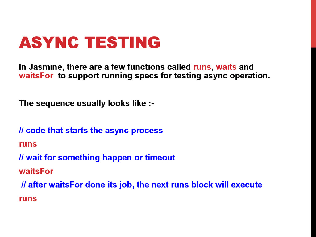 ASYNC TESTING In Jasmine, there are a few funct...