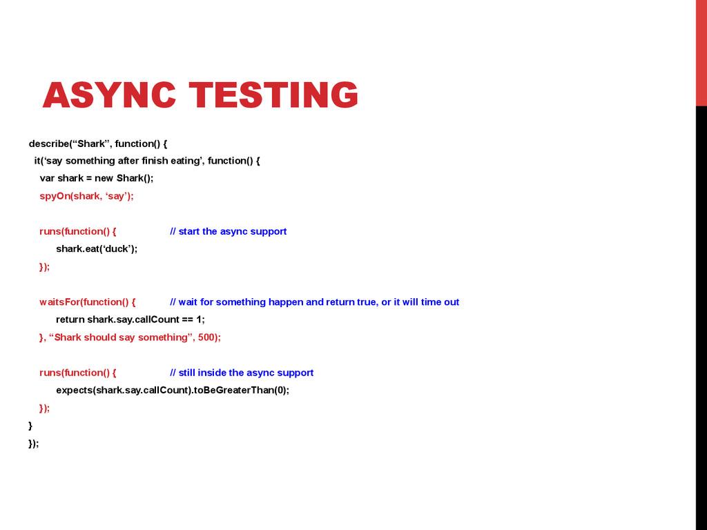 "ASYNC TESTING describe(""Shark"", function() { it..."