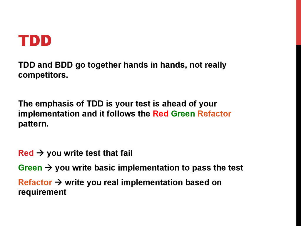 TDD TDD and BDD go together hands in hands, not...