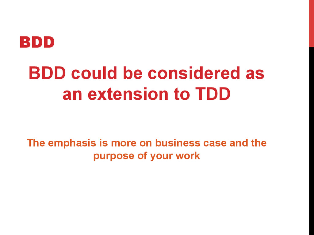BDD BDD could be considered as an extension to ...