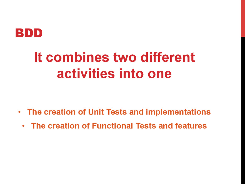 BDD It combines two different activities into o...