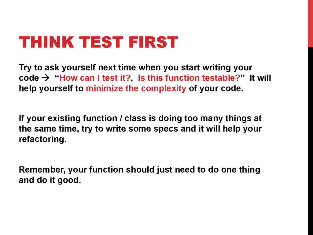 THINK TEST FIRST Try to ask yourself next time ...