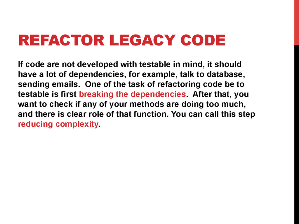 REFACTOR LEGACY CODE If code are not developed ...