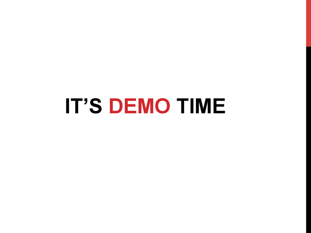 IT'S DEMO TIME