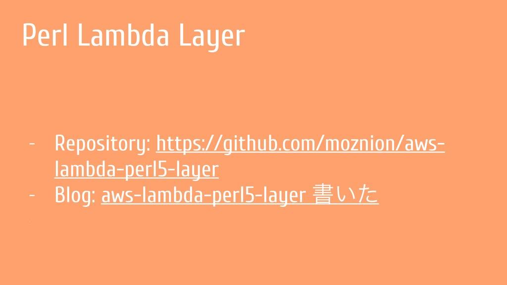 Perl Lambda Layer - Repository: https://github....