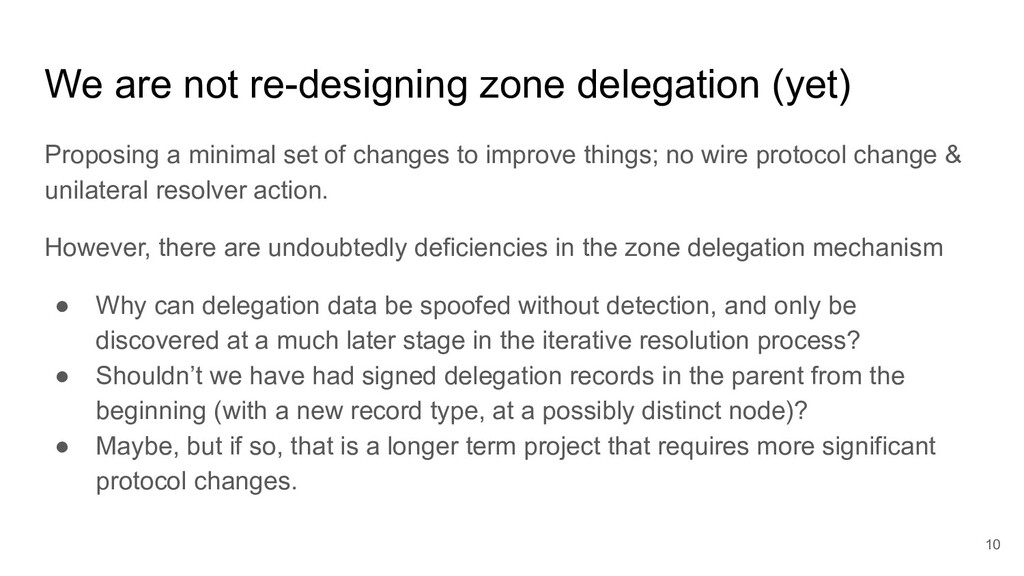 We are not re-designing zone delegation (yet) P...