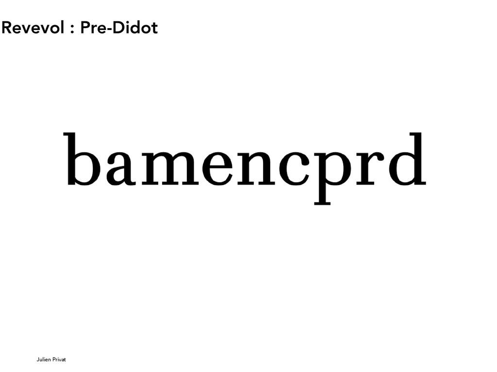 Julien Privat Revevol : Pre-Didot