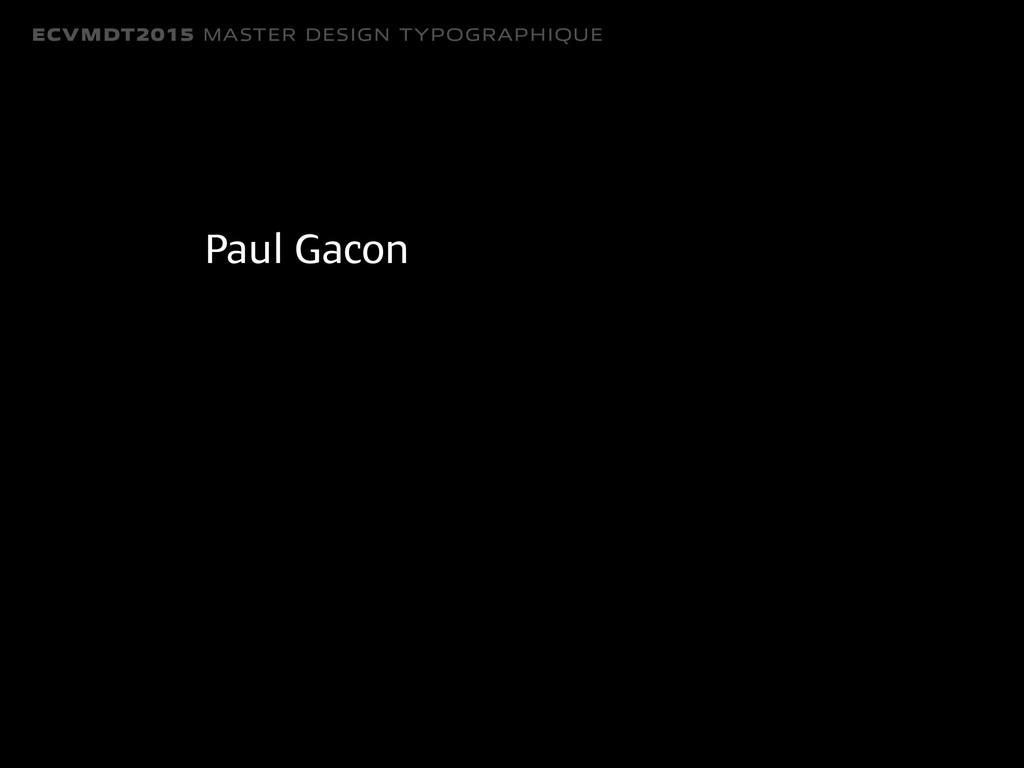 ECVMDT2015 MASTER DESIGN TYPOGRAPHIQUE Paul Gac...