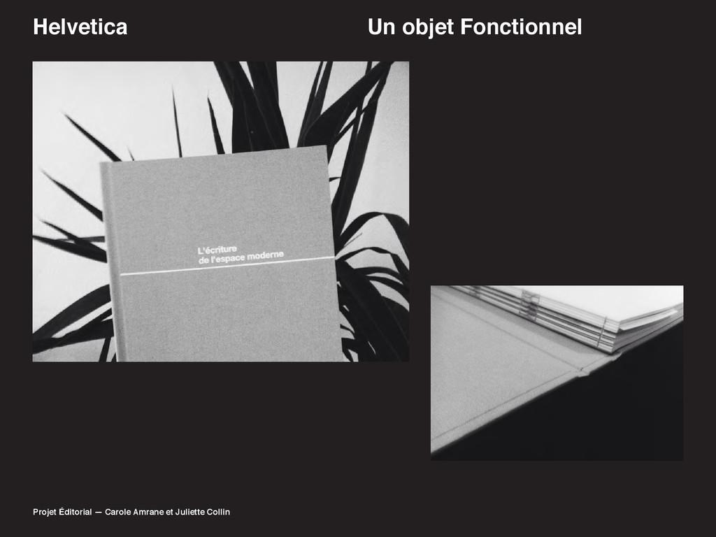 Helvetica Un objet Fonctionnel Projet Éditorial...