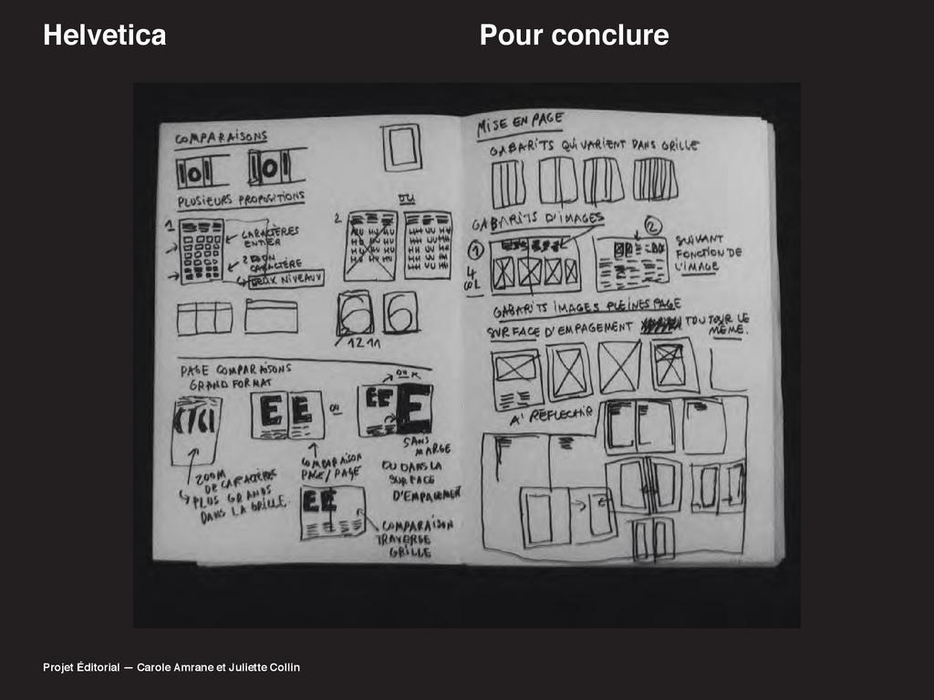 Helvetica Pour conclure Projet Éditorial — Caro...
