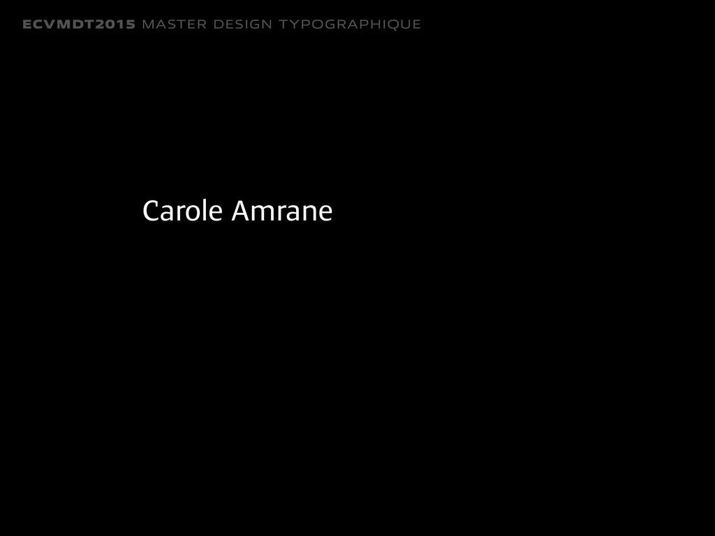 ECVMDT2015 MASTER DESIGN TYPOGRAPHIQUE Carole A...