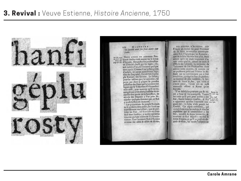 3. Revival : Veuve Estienne, Histoire Ancienne,...