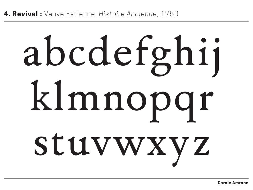 4. Revival : Veuve Estienne, Histoire Ancienne,...