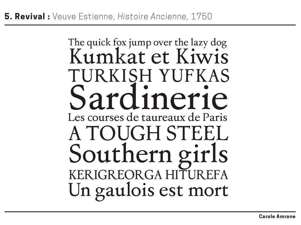 5. Revival : Veuve Estienne, Histoire Ancienne,...