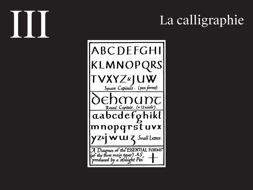 III La calligraphie