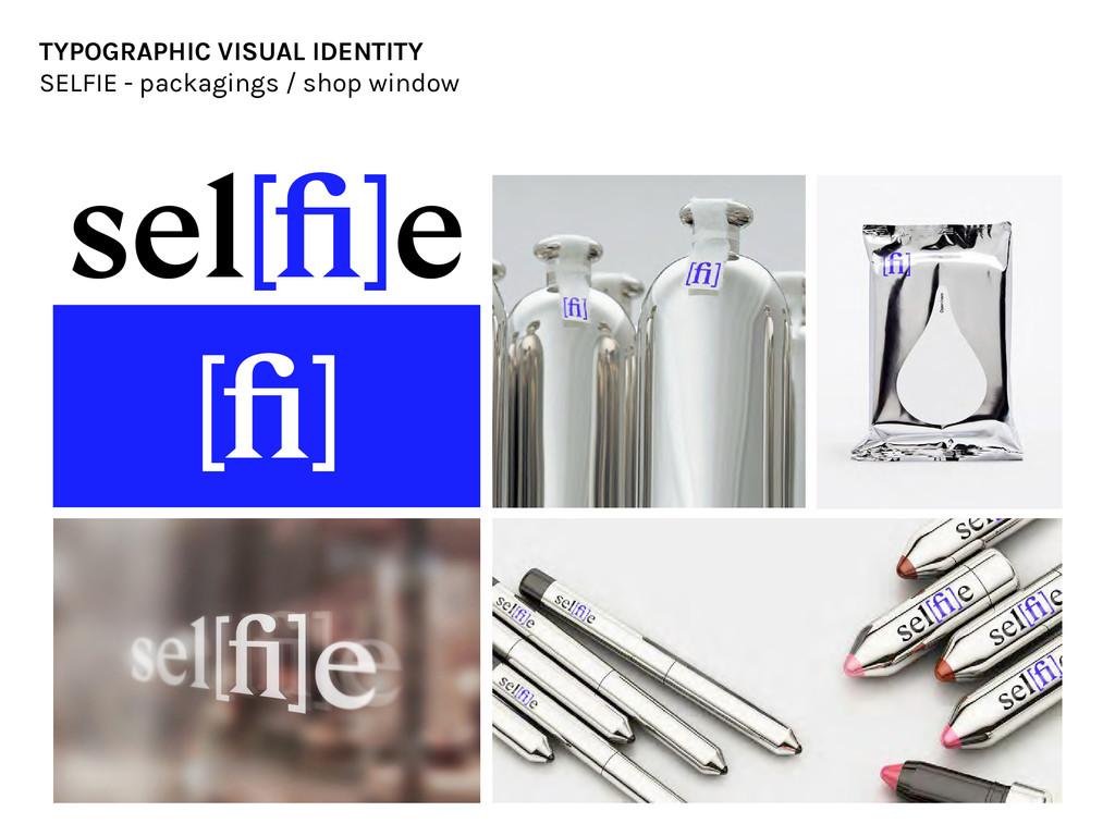 TYPOGRAPHIC VISUAL IDENTITY SELFIE - packagings...
