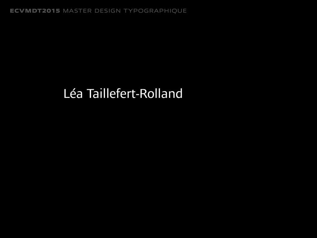 ECVMDT2015 MASTER DESIGN TYPOGRAPHIQUE Léa Tail...