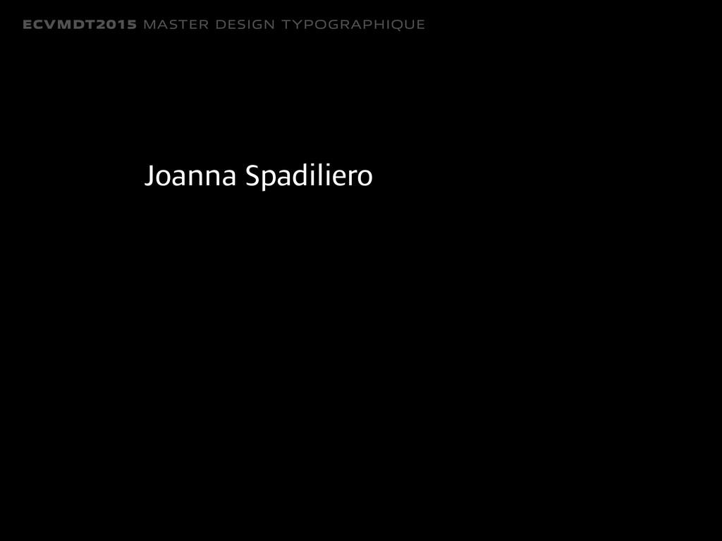 ECVMDT2015 MASTER DESIGN TYPOGRAPHIQUE Joanna S...