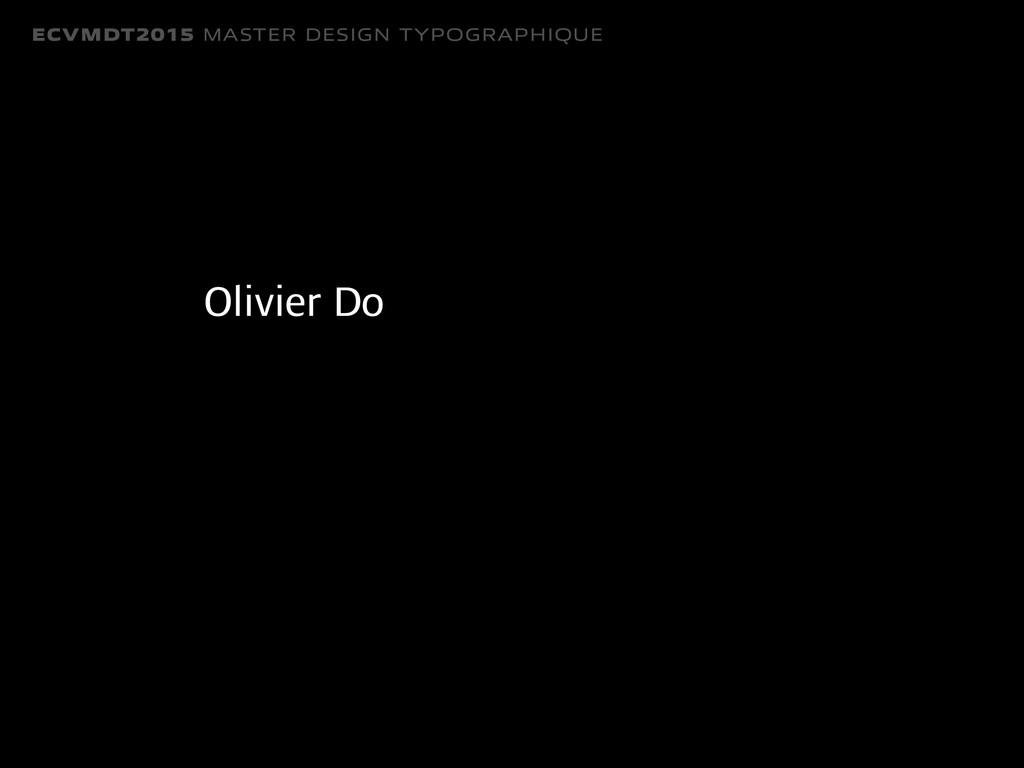 ECVMDT2015 MASTER DESIGN TYPOGRAPHIQUE Olivier ...