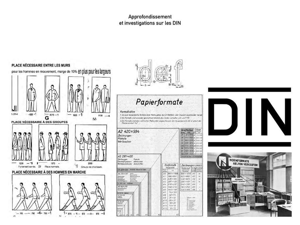 Approfondissement et investigations sur les DIN