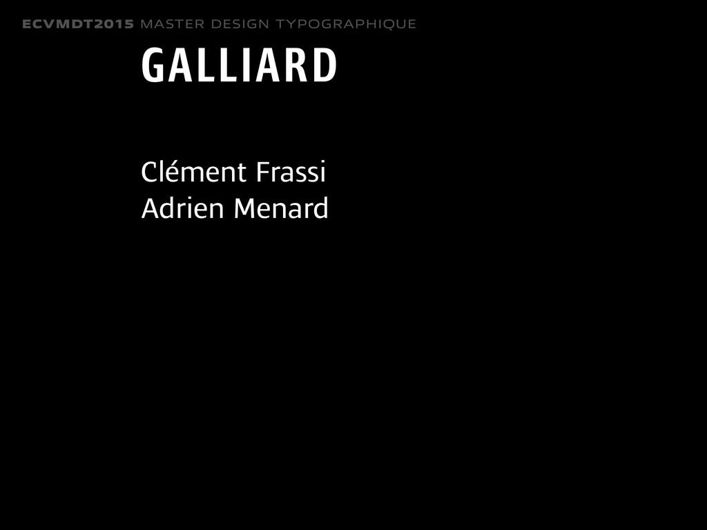 ECVMDT2015 MASTER DESIGN TYPOGRAPHIQUE GALLIARD...