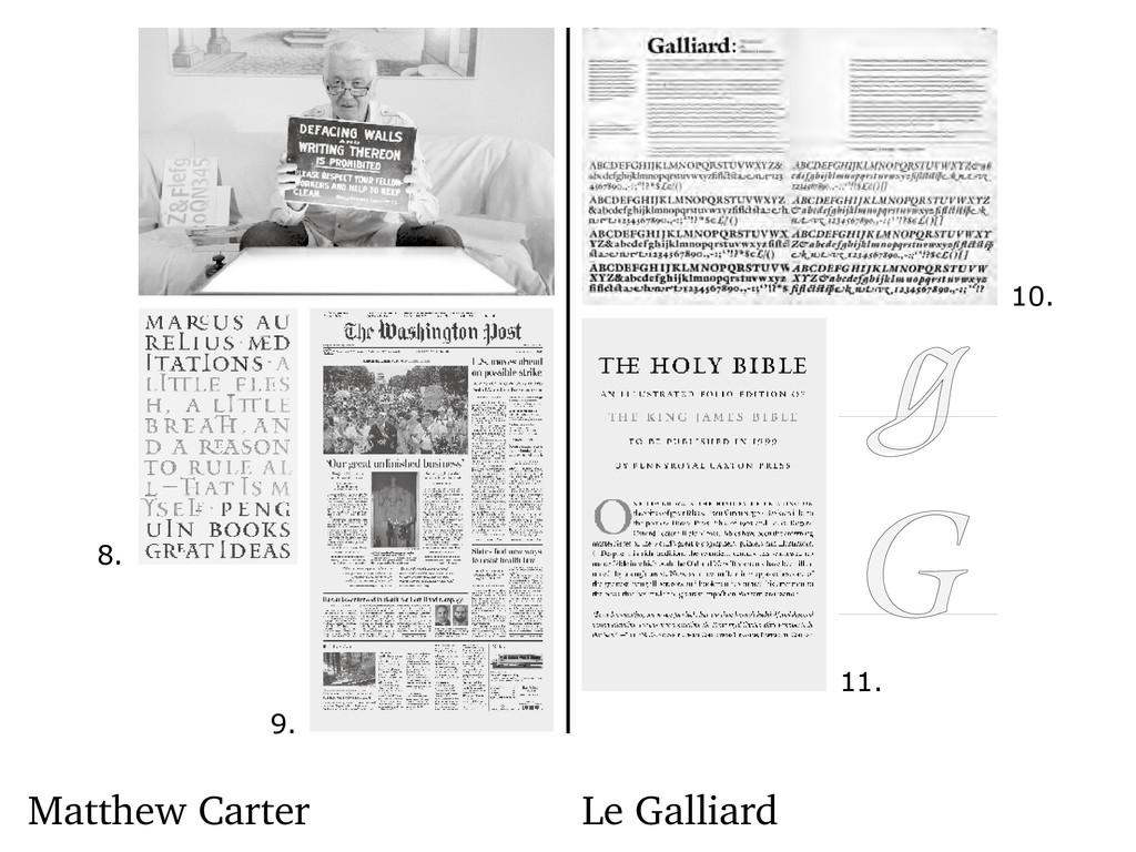 Matthew Carter Le Galliard 8. 9. 10. 11.