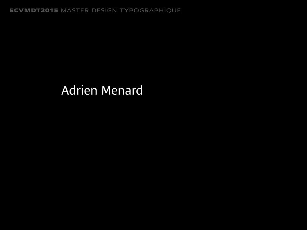 ECVMDT2015 MASTER DESIGN TYPOGRAPHIQUE Adrien M...