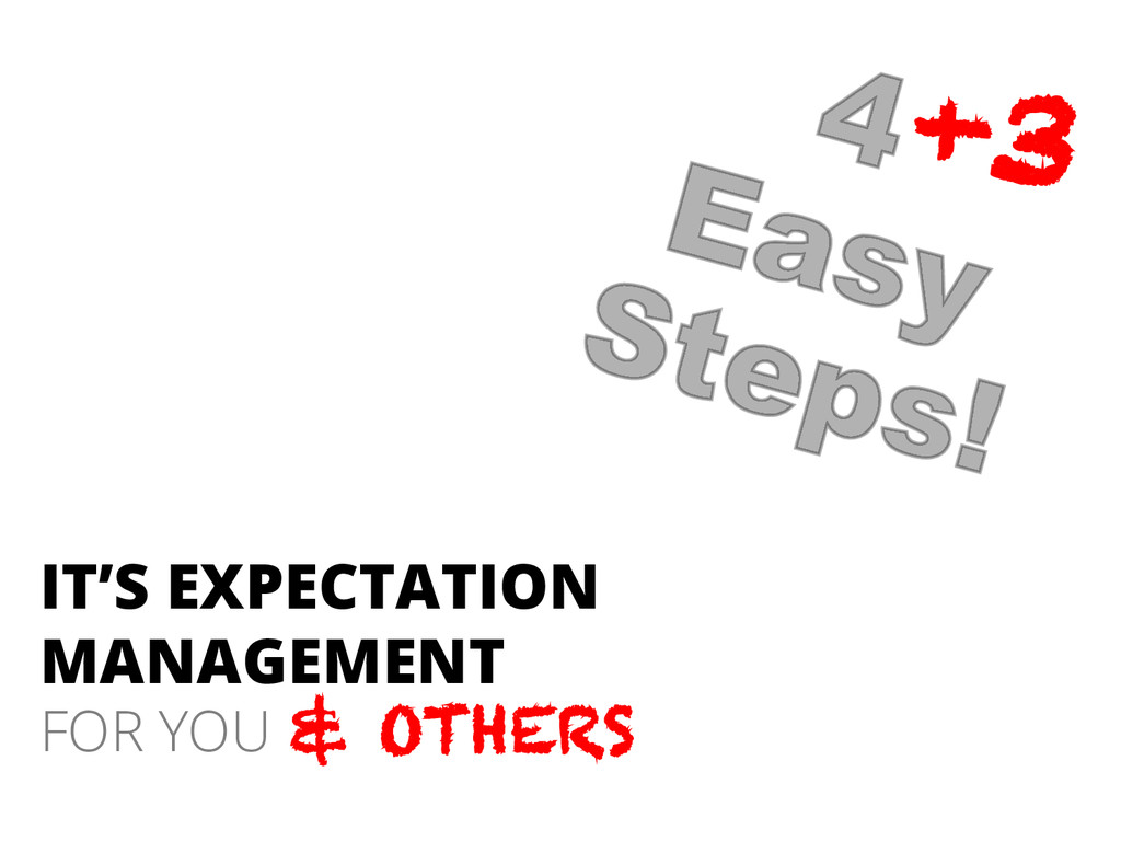 IT'S EXPECTATION MANAGEMENT FOR YOU 4 Easy Step...