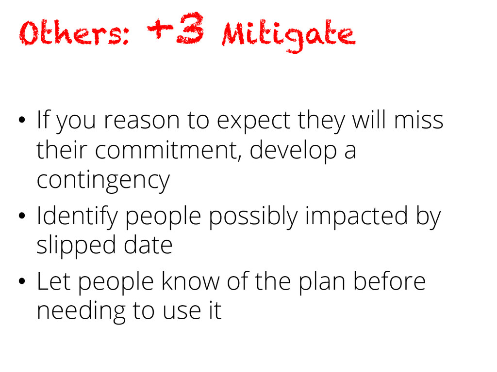 Others: +3 Mitigate • If you reason to expect ...