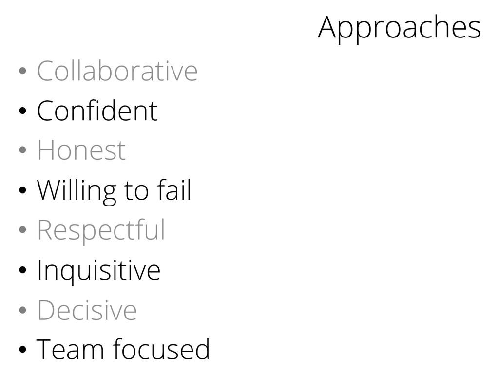 Approaches • Collaborative • Confident • Hone...