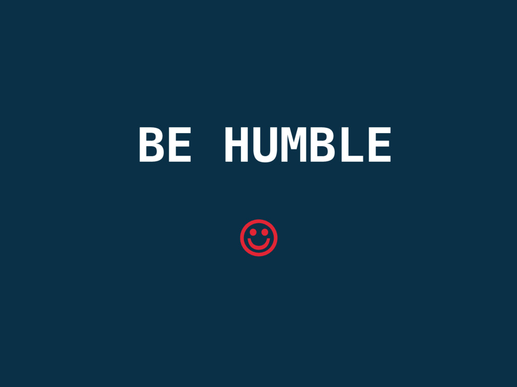 BE HUMBLE J