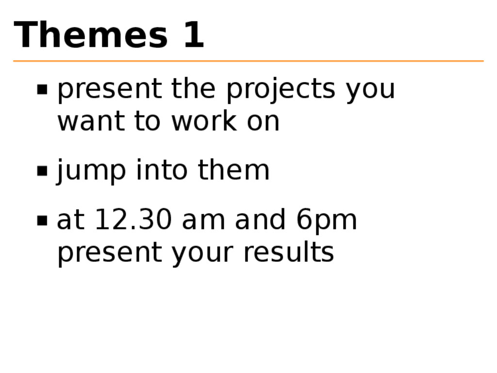 Themes 1 present the projects you want to work ...