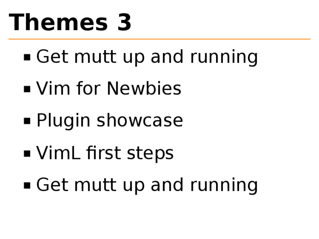 Themes 3 Get mutt up and running Vim for Newbie...