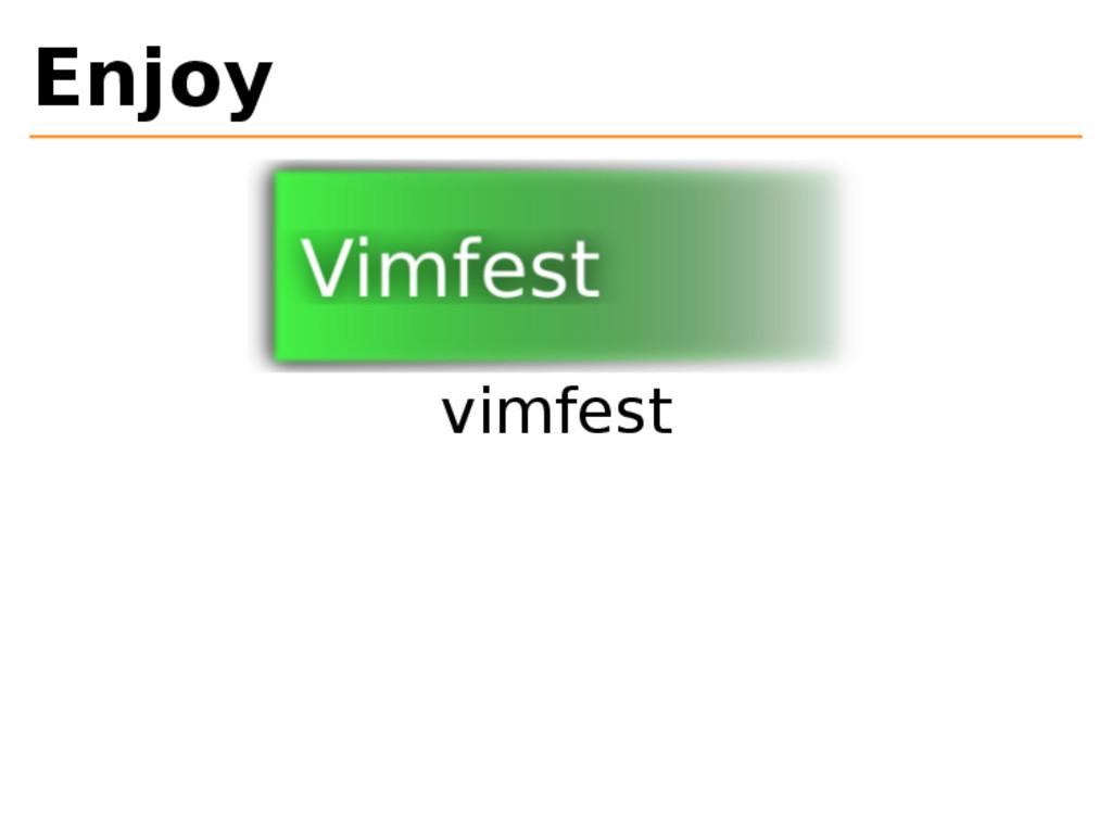 Enjoy vimfest