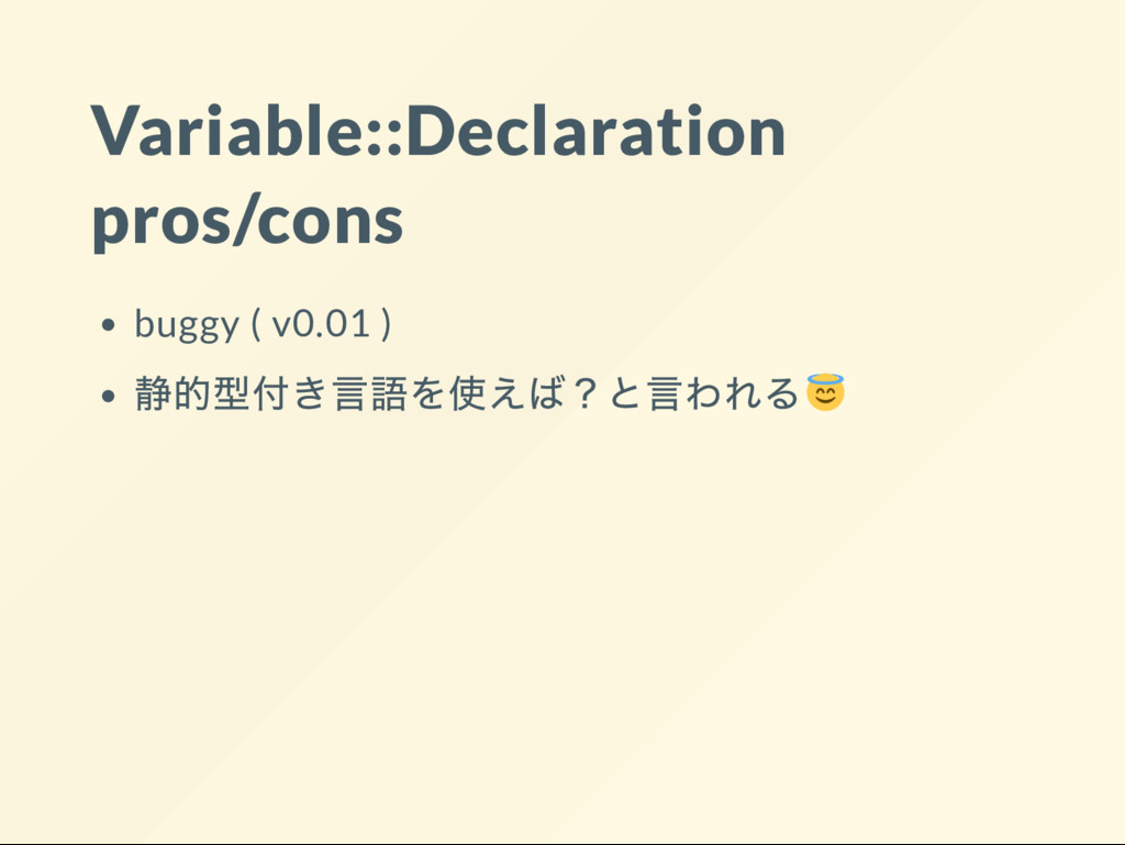 Variable::Declaration pros/cons buggy ( v0.01 )...