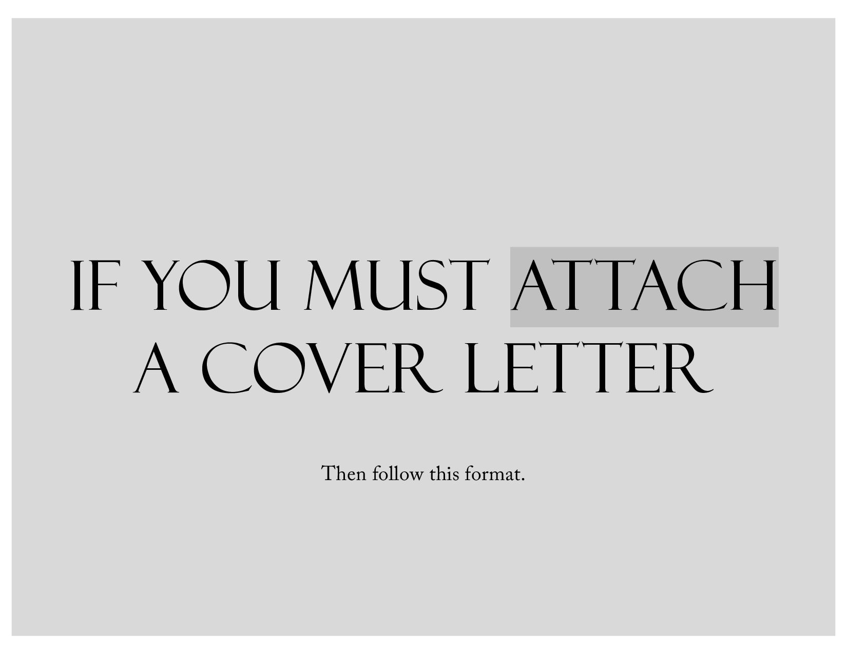 IF YOU MUST ATTACH A COVER LETTER