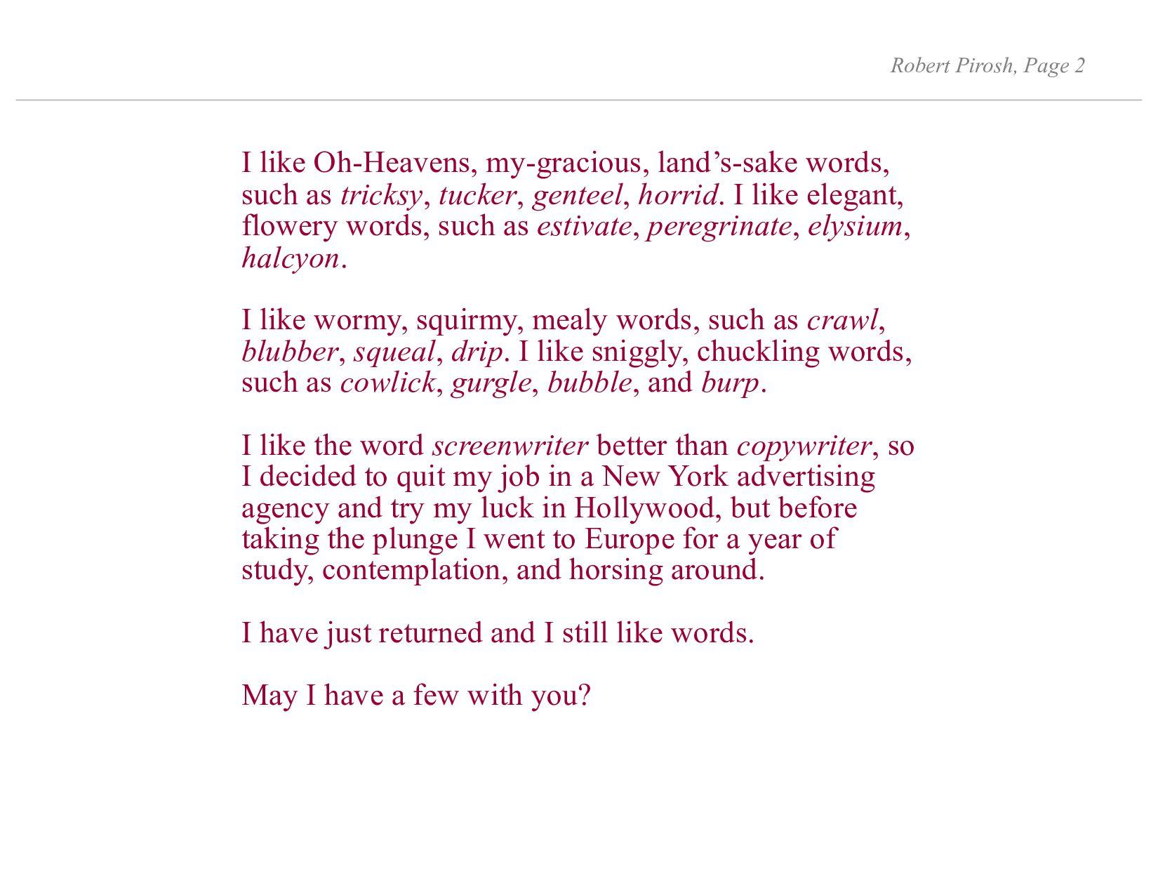Dear Sir: I like words. I like fat buttery word...