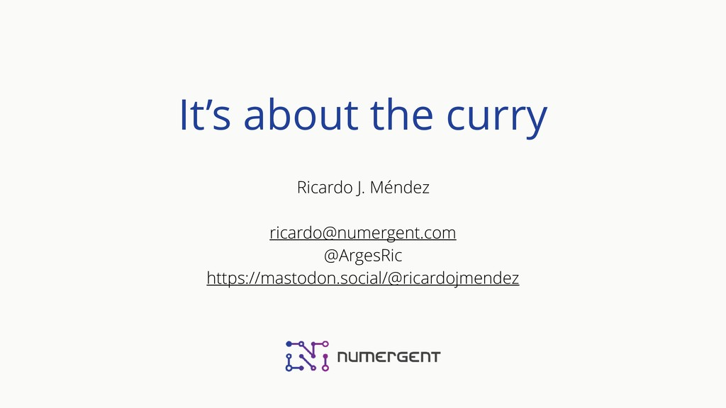It's about the curry Ricardo J. Méndez ricardo@...