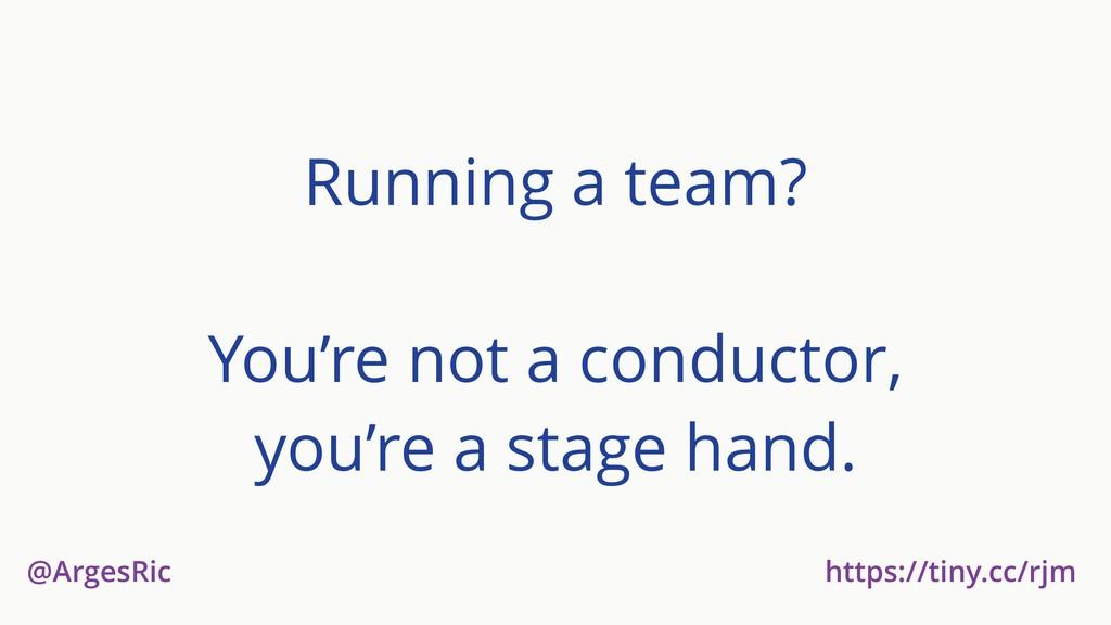 @ArgesRic https://tiny.cc/rjm Running a team? Y...